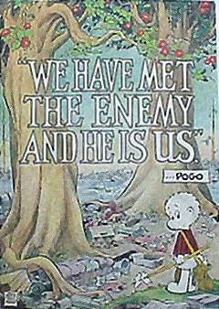 Yes - The Enemy Is Us...
